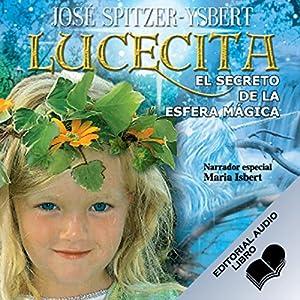 Lucecita, El Secreto de la Esfera Mágica Audiobook