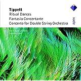 Tippett : Concerto for Double String Orchestra, Fantasia Concertante & Ritual Dances  -  APEX