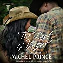The Last to Know: The Long Ranch Series, Book 2 Audiobook by Michel Prince Narrated by Stone Canon