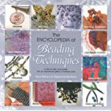 The Encyclopedia of Beading Techniquesby Sara Withers