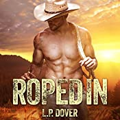 Roped In: Armed & Dangerous Series, Book 2 | L. P. Dover