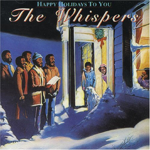 The Whispers - Happy Holidays To You - Zortam Music