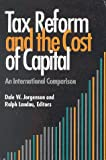 Tax Reform and the Cost of Capital: An International Comparison