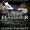 Eden's Hammer: A Distant Eden, Book 3 (       UNABRIDGED) by Lloyd Tackitt Narrated by Michael Hacker