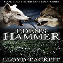 Eden's Hammer: A Distant Eden, Book 3 (       UNABRIDGED) by Lloyd Tackitt Narrated by Michael Hacker