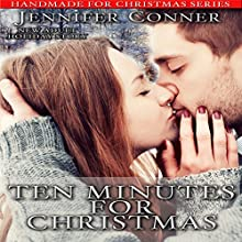 Ten Minutes for Christmas: Handmade for Christmas, Book 1 (       UNABRIDGED) by Jennifer Conner Narrated by Bailey Varness