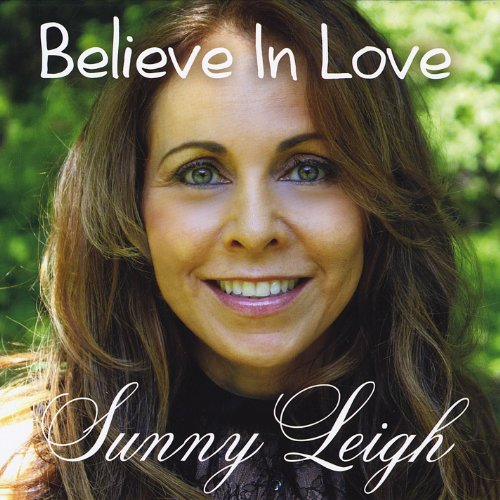 Sunny Leigh - Believe in Love