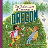 img - for The Twelve Days of Christmas in Oregon (The Twelve Days of Christmas in America) book / textbook / text book