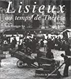 img - for Lisieux au temps de Therese (French Edition) book / textbook / text book