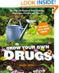 Grow Your Own Drugs: Top 100 Plants t...