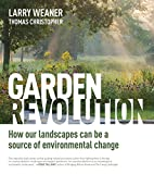 img - for Garden Revolution: How Our Landscapes Can Be a Source of Environmental Change book / textbook / text book