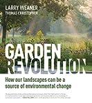 Garden Revolution: How Our Landscapes...