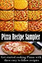 The Pizza Recipe Sampler - You Can Cook at Home