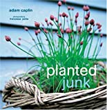 Planted Junk: A New Approach to Container Gardening