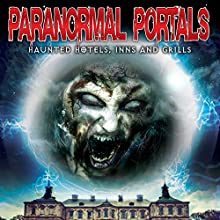 Paranormal Portals: Haunted Hotels, Inns and Grills  by OH Krill Narrated by Simon Greeves