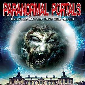 Paranormal Portals: Haunted Hotels, Inns and Grills Radio/TV Program
