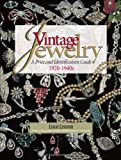 Vintage Jewelry: A Price and Identification Guide, 1920-1940s