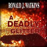 A Deadly Glitter | Ronald Watkins