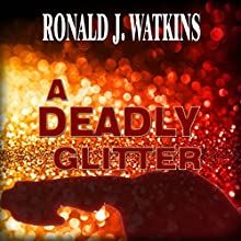 A Deadly Glitter (       UNABRIDGED) by Ronald Watkins Narrated by Don Kline