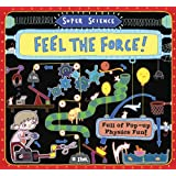 Super Science: Feel the Force!: Full of Pop-Up Physics Fun