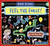 img - for Super Science: Feel the Force!: Full of Pop-Up Physics Fun book / textbook / text book
