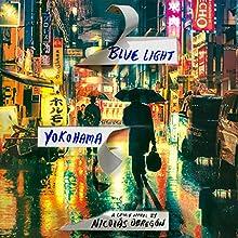 Blue Light Yokohama Audiobook by Nicolas Obregon Narrated by P. J. Ochlan