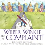 Wilber Winkle Has a Complaint | John Homans