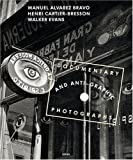 img - for Manuel Alvarez Bravo, Henri Cartier-Bresson And Walker Evans: Documentary And Anti-Graphic Photographs: A Reconstruction of the 1935 Exhibition at the Julien Levy Gallery in New York book / textbook / text book