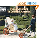 Fun and Games in Colonial America (Colonial America)