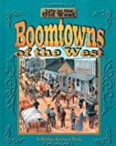 Boomtowns of the West (Life in the Old West) (077870078X) by Bobbie Kalman