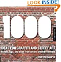 1,000 Ideas for Graffiti and Street Art: Murals, Tags, and More from Artists Around the World (1000 Series)
