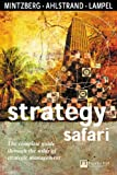Strategy Safari: A Guided Tour Through the Wilds of Strategic Management (Financial Times Series) (0273656368) by Mintzberg, Henry
