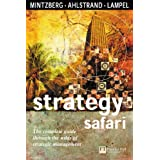 Strategy Safari: A Guided Tour Through the Wilds of Strategic Management (Financial Times Series)by Henry Mintzberg