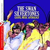 Swan Silvertones Gospel Music Anthology