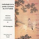 echange, troc Byoung-Jou Lee - Anthologie de la poésie coréenne du XVIe siècle : Edition bilingue français-coréen