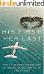 His First, Her Last: The Incredible T...