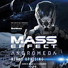 Mass Effect™ Andromeda: Nexus Uprising Audiobook by Jason M. Hough, K. C. Alexander Narrated by Fryda Wolff
