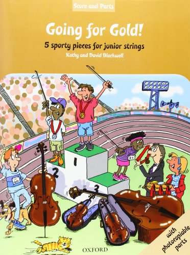 Going for Gold!: Full score, piano and string parts (String Time Ensembles)