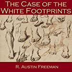 The Case of the White Footprints | R. Austin Freeman