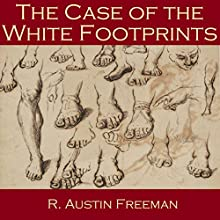 The Case of the White Footprints (       UNABRIDGED) by R. Austin Freeman Narrated by Cathy Dobson