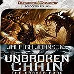 Unbroken Chain: The Darker Road: A Forgotten Realms Novel | Jaleigh Johnson