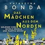 Das Mädchen aus dem Norden | Katarzyna Bonda