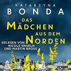 Das Mädchen aus dem Norden Hörbuch von Katarzyna Bonda Gesprochen von: Nicole Engeln, Martin Bross