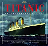 Titanic: An Illustrated History (078688147X) by Lynch, Donald