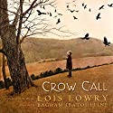 Crow Call Audiobook by Lois Lowry Narrated by Julia Fein