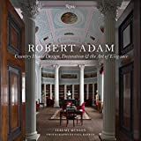img - for Robert Adam: Country House Design, Decoration, and the Art of Elegance book / textbook / text book