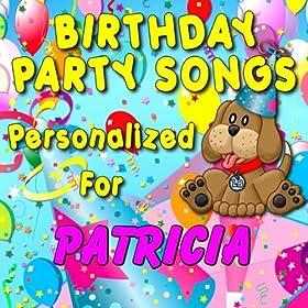 Happy Birthday to Patricia (Patricea, Patrishia, Patrycia)