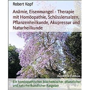 Anämie, Eisenmangel - Therapie mit Homöopathie, Schüsslersalzen, Pflanzenheilkunde, Akupressur un