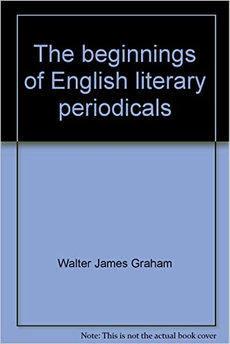 The beginnings of English literary periodicals;: A study of periodical literature, 1665-1715,