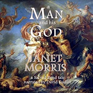 A Man and His God: A Sacred Band Tale | [Janet Morris]